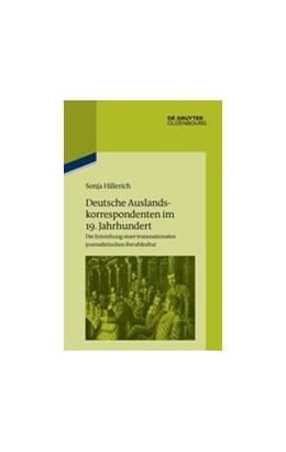 Abbildung von Hillerich | Deutsche Auslandskorrespondenten im 19. Jahrhundert | 2018 | Die Entstehung einer transnati...