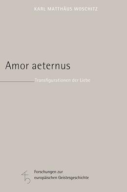 Abbildung von Woschitz | Amor aeternus | 2017 | Transfigurationen der Liebe