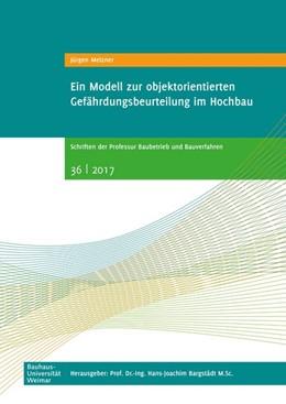 Abbildung von Melzner | Ein Modell zur objektorientierten Gefährdungsbeurteilung im Hochbau | 1. Auflage | 2017 | beck-shop.de