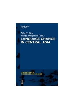 Abbildung von Ahn / Smagulova | Language Change in Central Asia | 2017 | 106