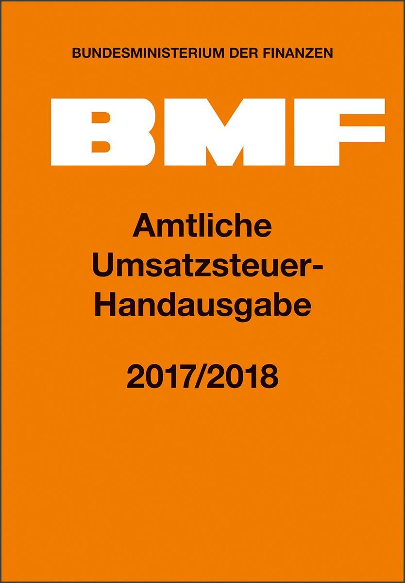 Amtliche Umsatzsteuer-Handausgabe 2017/2018   Bundesministerium der Finanzen (Hrsg.), 2018   Buch (Cover)