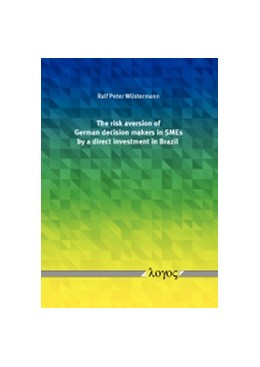 Abbildung von Wüstermann | The risk aversion of German decision makers in SMEs by a direct investment in Brazil | 2017