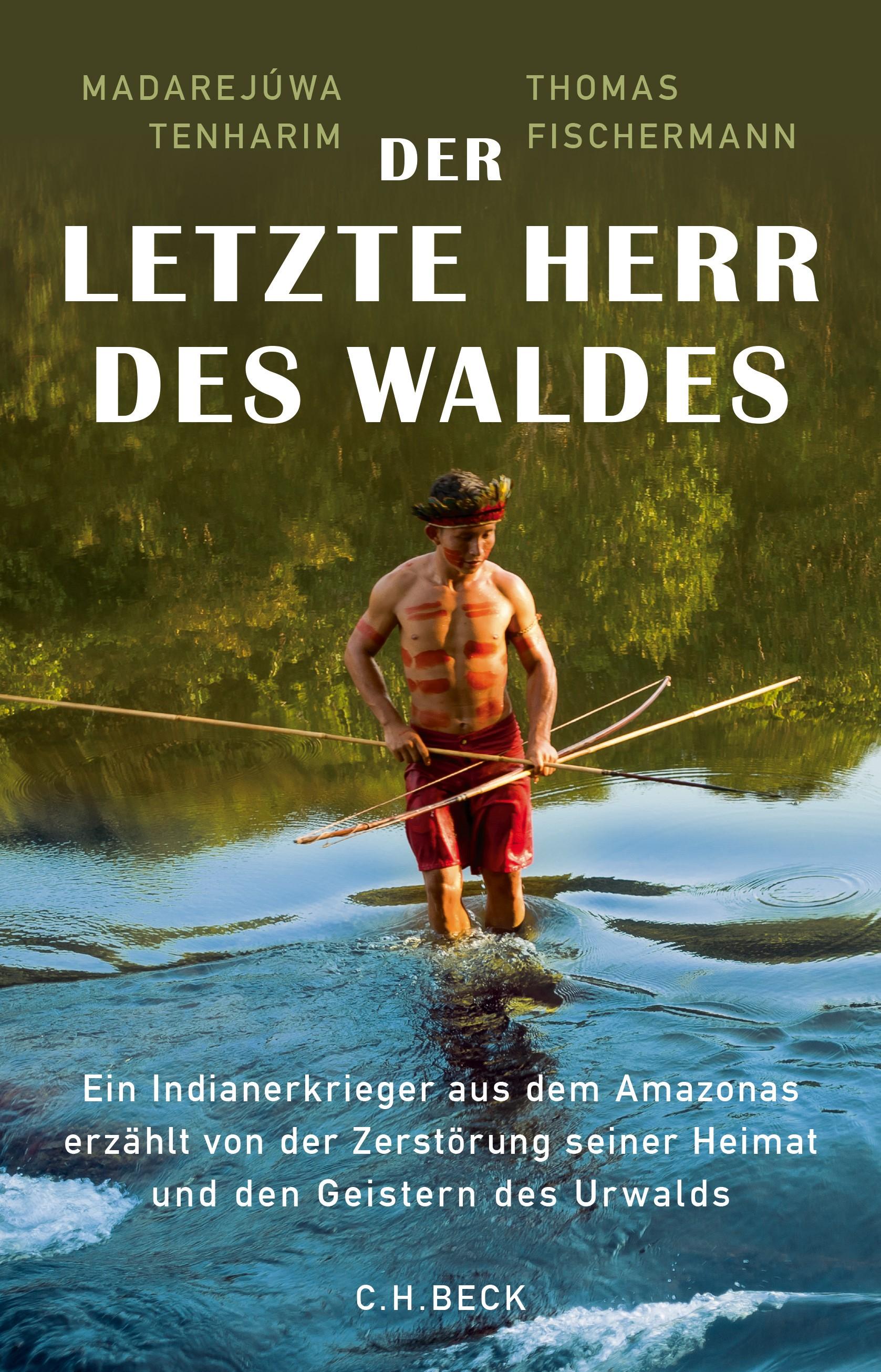 Der letzte Herr des Waldes | Fischermann, Thomas / Tenharim, Madarejúwa | 2. Auflage, 2018 | Buch (Cover)