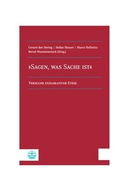 Abbildung von Den Hertog / Heuser | »Sagen, was Sache ist« | 1. Auflage | 2017 | beck-shop.de