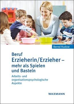 Abbildung von Rudow   Beruf Erzieherin/Erzieher - mehr als Spielen und Basteln   1. Auflage   2017   beck-shop.de