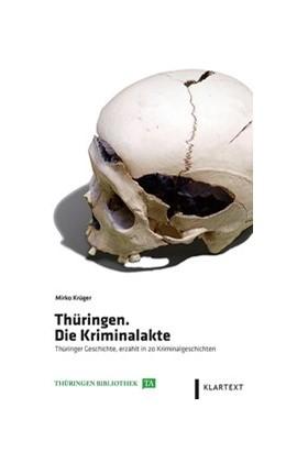 Abbildung von Krüger | Thüringen. Die Kriminalakte | 1. Auflage | 2017 | beck-shop.de