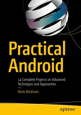 Abbildung von Wickham | Practical Android | 2018 | 14 Complete Projects on Advanc...