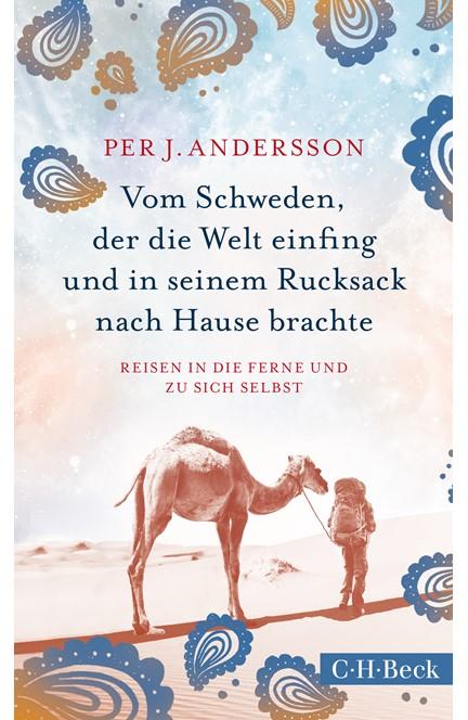 Cover: Per J. Andersson, Vom Schweden, der die Welt einfing und in seinem Rucksack nach Hause brachte