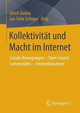 Abbildung von Dolata / Schrape | Kollektivität und Macht im Internet | 1. Aufl. 2018 | 2017 | Soziale Bewegungen - Open Sour...