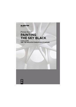 Abbildung von Sauter | PAINTING THE SKY BLACK | 2018 | Louis Kahn and the Architecton...