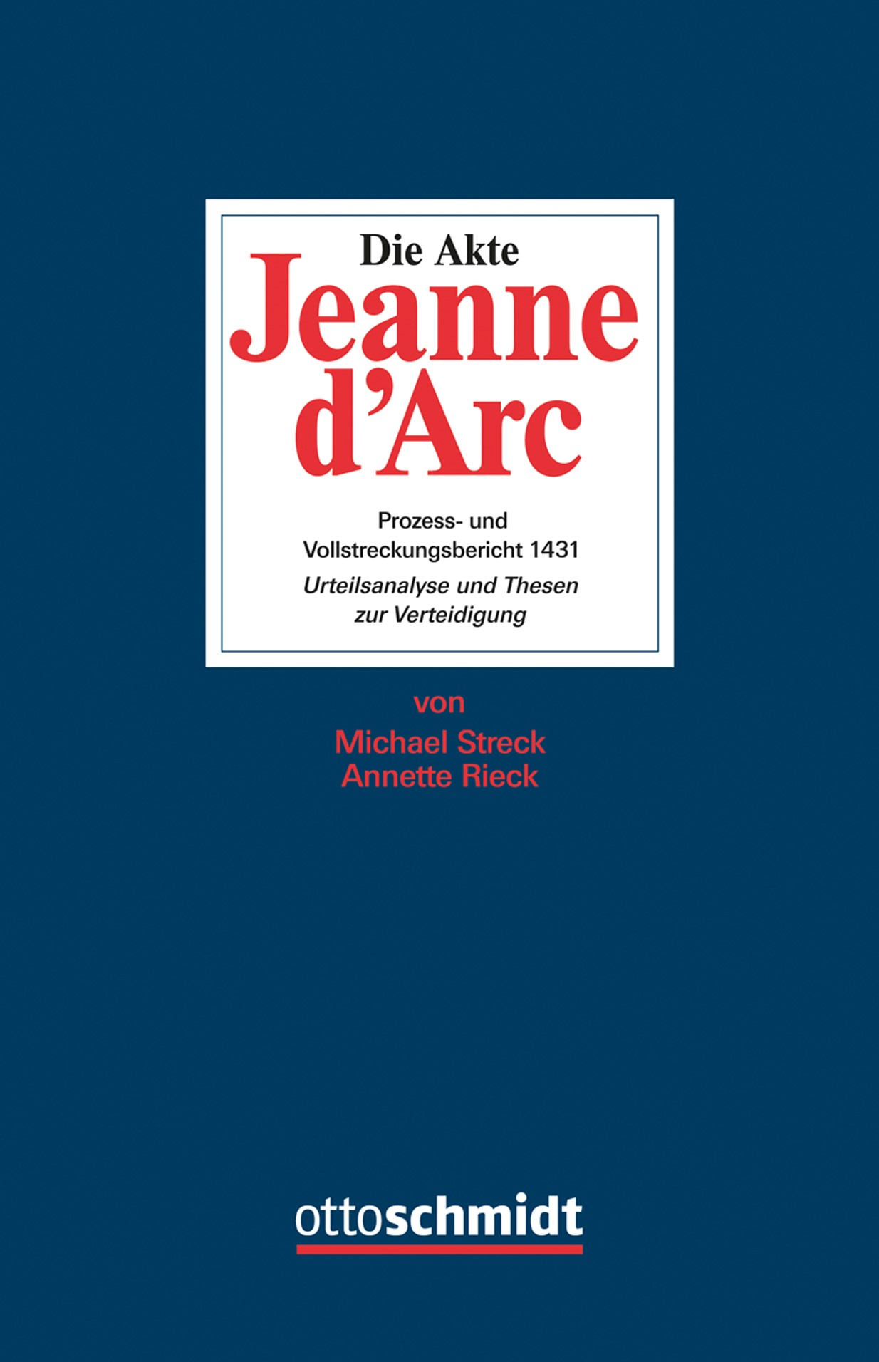 Die Akte Jeanne d'Arc | Rieck / Streck, 2017 | Buch (Cover)