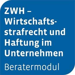 Abbildung von Beratermodul Otto Schmidt ZWH – Wirtschaftsstrafrecht und Haftung im Unternehmen | 1. Auflage | | beck-shop.de