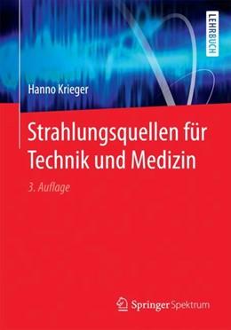 Abbildung von Krieger | Strahlungsquellen für Technik und Medizin | 3. Aufl. 2018 | 2017