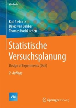 Abbildung von Siebertz / van Bebber | Statistische Versuchsplanung | 2. Auflage | 2017 | beck-shop.de