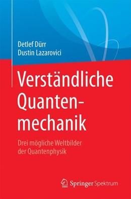 Abbildung von Dürr / Lazarovici | Verständliche Quantenmechanik | 1. Auflage | 2018 | beck-shop.de