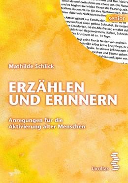 Abbildung von Schlick | Erzählen und Erinnern | 2018 | Anregungen für die Aktivierung...