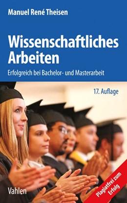 Abbildung von Theisen | Wissenschaftliches Arbeiten | 17. Auflage | 2017 | beck-shop.de