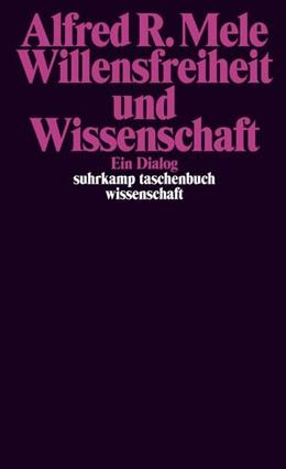 Abbildung von Mele | Willensfreiheit und Wissenschaft | 1. Auflage | 2017 | beck-shop.de