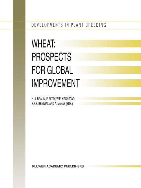 Wheat: Prospects for Global Improvement | Braun / Altay / Kronstad / Beniwal / McNab | Partly reprinted from EUPHYTICA, , 1997 | Buch (Cover)