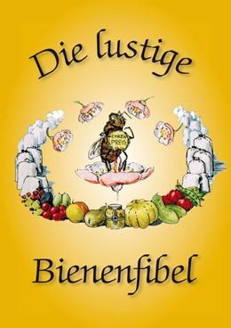 Abbildung von Meier zu Hartum | Die lustige Bienenfibel | Reprint der Originalausgabe von 1943 | 2015 | Sammelreihe