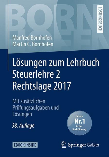 Lösungen zum Lehrbuch Steuerlehre 2. Rechtslage 2017 | Bornhofen / Bornhofen | 38., überarbeitete Auflage, 2018 | Buch (Cover)