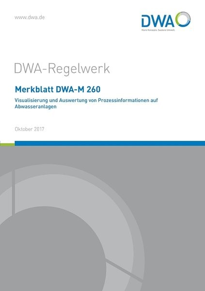 Merkblatt DWA-M 260 Visualisierung und Auswertung von Prozessinformationen auf Abwasseranlagen | Oktober 2017, 2017 | Buch (Cover)