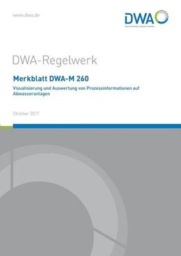 Abbildung von Merkblatt DWA-M 260 Visualisierung und Auswertung von Prozessinformationen auf Abwasseranlagen | Oktober 2017 | 2017