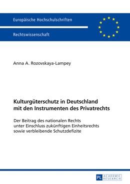 Abbildung von Rozovskaya-Lampey | Kulturgüterschutz in Deutschland mit den Instrumenten des Privatrechts | 1. Auflage | 2017 | beck-shop.de
