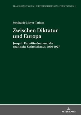 Abbildung von Mayer-Tarhan | Zwischen Diktatur und Europa | 2017 | Joaquín Ruiz-Giménez und der s...