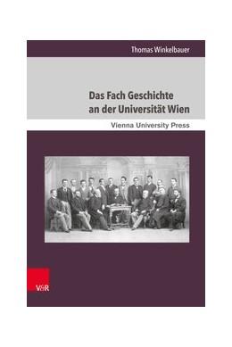 Abbildung von Winkelbauer | Das Fach Geschichte an der Universität Wien | 2018 | Von den Anfängen um 1500 bis e...