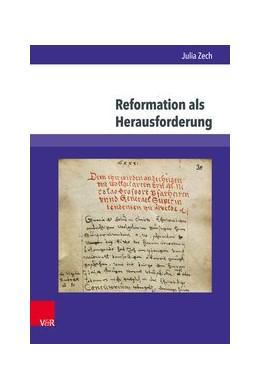 Abbildung von Zech | Reformation als Herausforderung | 2018 | Konflikte und Alltag des Super...