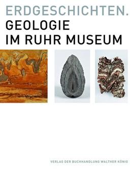 Abbildung von Scheer / Stottrop | Erdgeschichten. Geologie im Ruhr Museum | 2017 | Ausst.Kat. Ruhr Museum, Essen,...