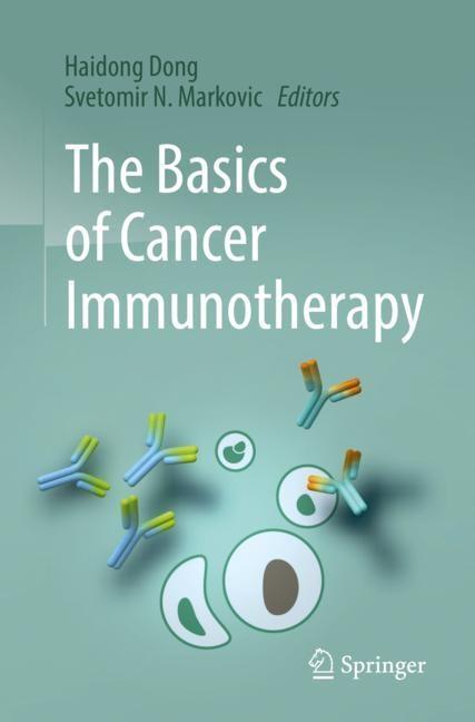 Abbildung von Dong / Markovic | The Basics of Cancer Immunotherapy | 1st ed. 2018 | 2018