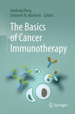 Abbildung von Dong / Markovic | The Basics of Cancer Immunotherapy | 1st ed. 2018 | 2018