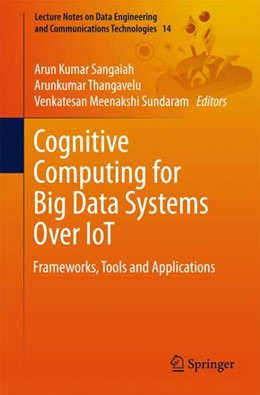 Abbildung von Sangaiah / Thangavelu / Meenakshi Sundaram | Cognitive Computing for Big Data Systems Over IoT | 1st ed. 2018 | 2018 | Frameworks, Tools and Applicat... | 14