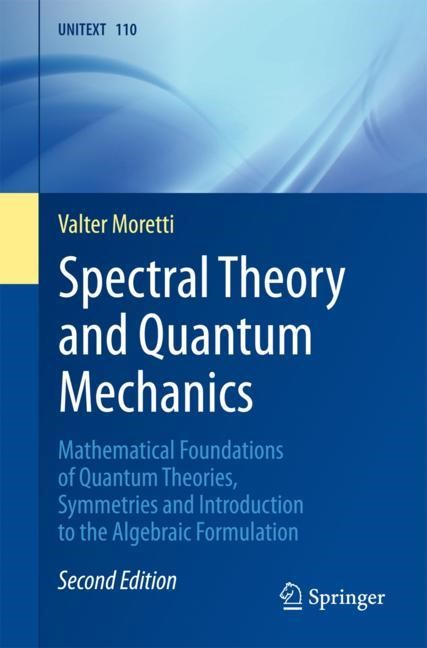 Spectral Theory and Quantum Mechanics | Moretti | 2nd ed. 2017, 2017 | Buch (Cover)