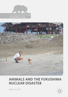 Abbildung von Itoh | Animals and the Fukushima Nuclear Disaster | 1. Auflage | 2018 | beck-shop.de