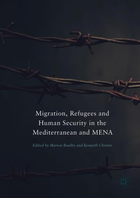 Migration, Refugees and Human Security in the Mediterranean and MENA | Boulby / Christie | 1st ed. 2018, 2017 | Buch (Cover)