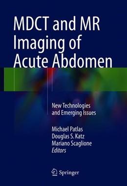 Abbildung von Patlas / Katz   MDCT and MR Imaging of Acute Abdomen   1. Auflage   2018   beck-shop.de