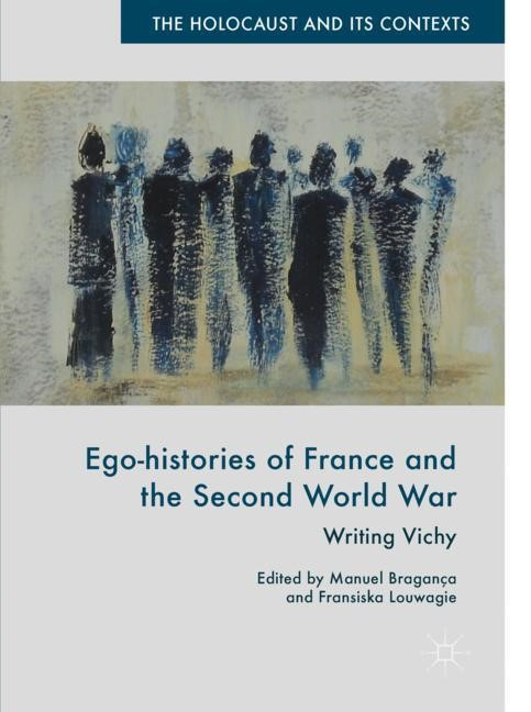 Ego-histories of France and the Second World War | Bragança / Louwagie | 1st ed. 2018, 2017 | Buch (Cover)