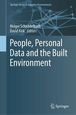 Abbildung von Schnädelbach / Kirk   People, Personal Data and the Built Environment   1st ed. 2019   2019