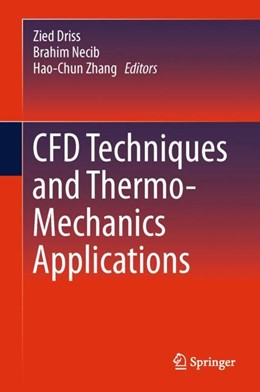 Abbildung von Driss / Necib / Zhang | CFD Techniques and Thermo-Mechanics Applications | 1st ed. 2018 | 2018