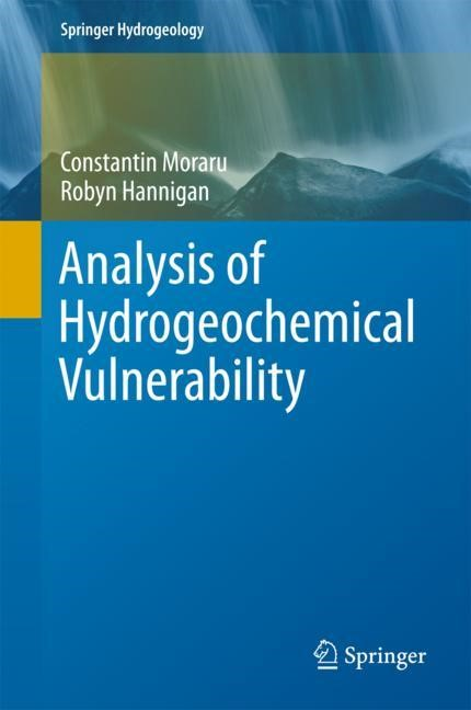 Analysis of Hydrogeochemical Vulnerability | Moraru / Hannigan | 1st ed. 2018, 2017 | Buch (Cover)