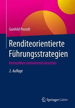 Abbildung von Posselt | Renditeorientierte Führungsstrategien | 2. Aufl. 2018 | 2017 | Kennzahlen motivierend einsetz...