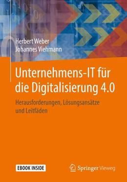 Abbildung von Weber / Viehmann | Unternehmens-IT für die Digitalisierung 4.0 | 1. Auflage | 2017 | beck-shop.de
