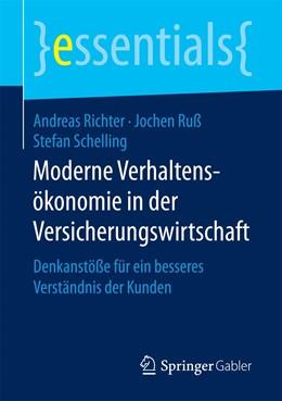 Abbildung von Richter / Ruß / Schelling   Moderne Verhaltensökonomie in der Versicherungswirtschaft   2017   Denkanstöße für ein besseres V...