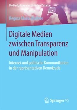 Abbildung von Wallner | Digitale Medien zwischen Transparenz und Manipulation | 1. Auflage | 2017 | beck-shop.de