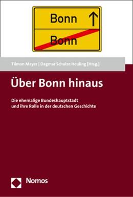 Abbildung von Mayer / Schulze Heuling   Über Bonn hinaus   2017   Die ehemalige Bundeshauptstadt...