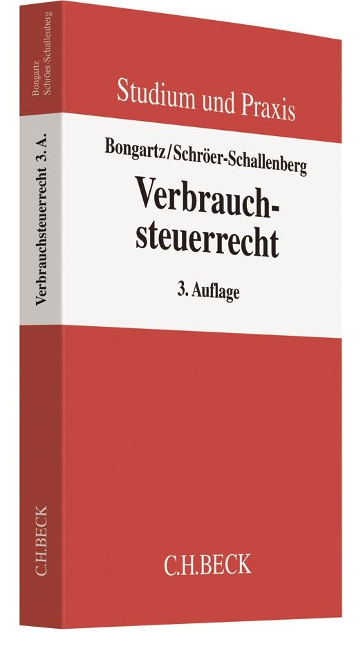 Verbrauchsteuerrecht | Bongartz / Schröer-Schallenberg | 3., völlig neu bearbeitete Auflage, 2018 | Buch (Cover)