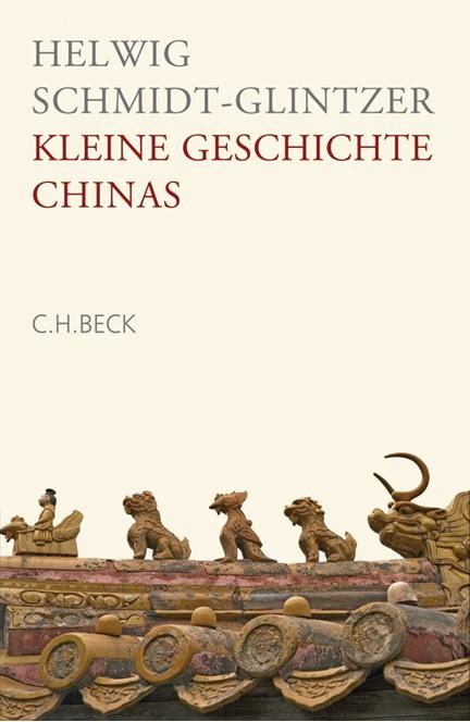 Cover: Helwig Schmidt-Glintzer, Kleine Geschichte Chinas